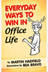 Everyday Ways to Win in Office Life Kindle Edition