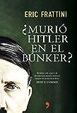 ¿Murió Hitler en el búnker?: No hemos sido capaces de descubrir una pequeña evidencia tangible de la muerte de Hitler…