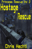 Hostage Rescue (Princess Rescue Inc Book 2)