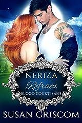 Refrain: Blood Courtesans - Neriza: A Vampire Blood Courtesan Romance Kindle Edition