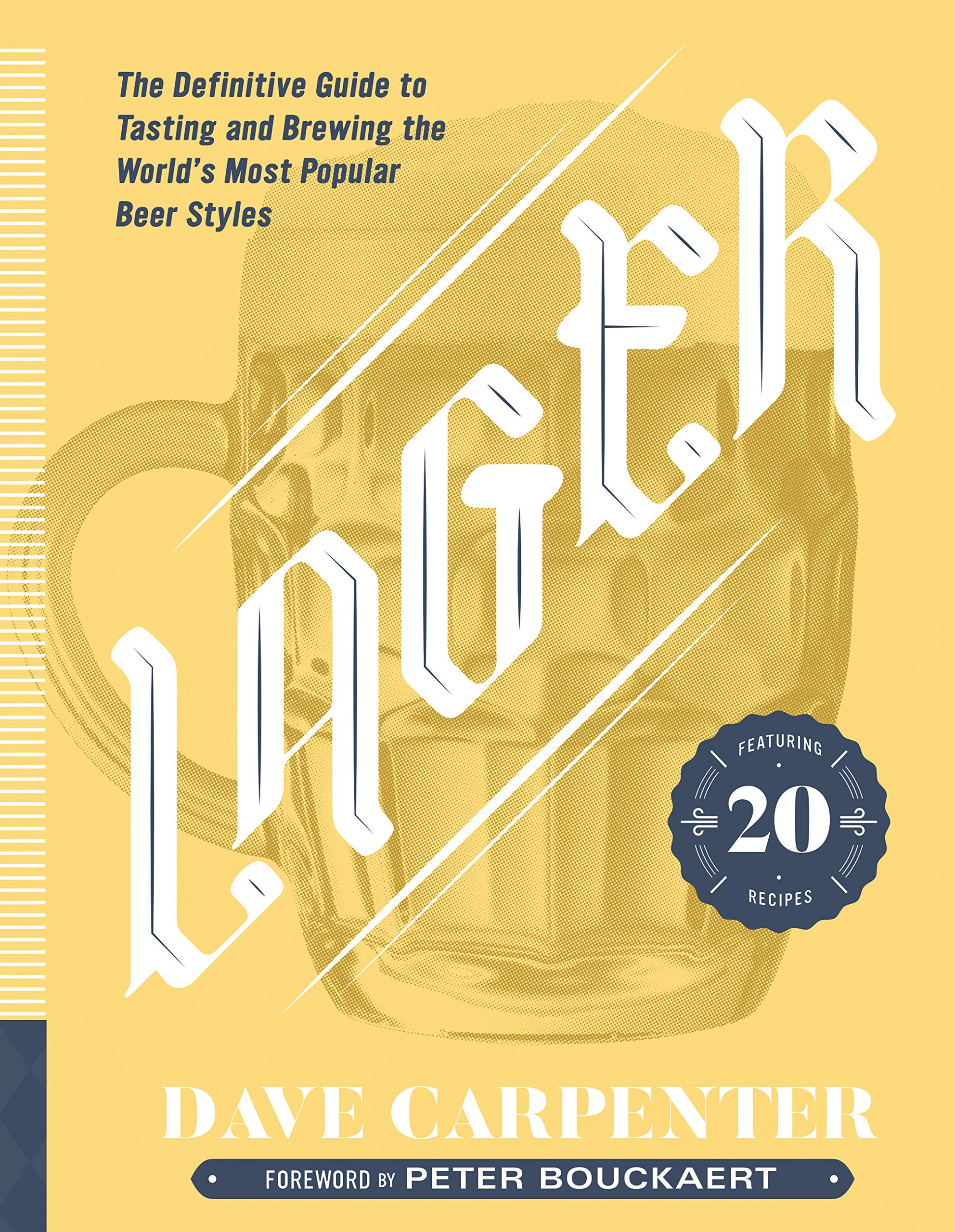 Download Lager: The Definitive Guide to Tasting and Brewing the World's Most Popular Beer Styles PDF