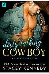 Dirty-Talking Cowboy: A Kinky Spurs Novel Kindle Edition