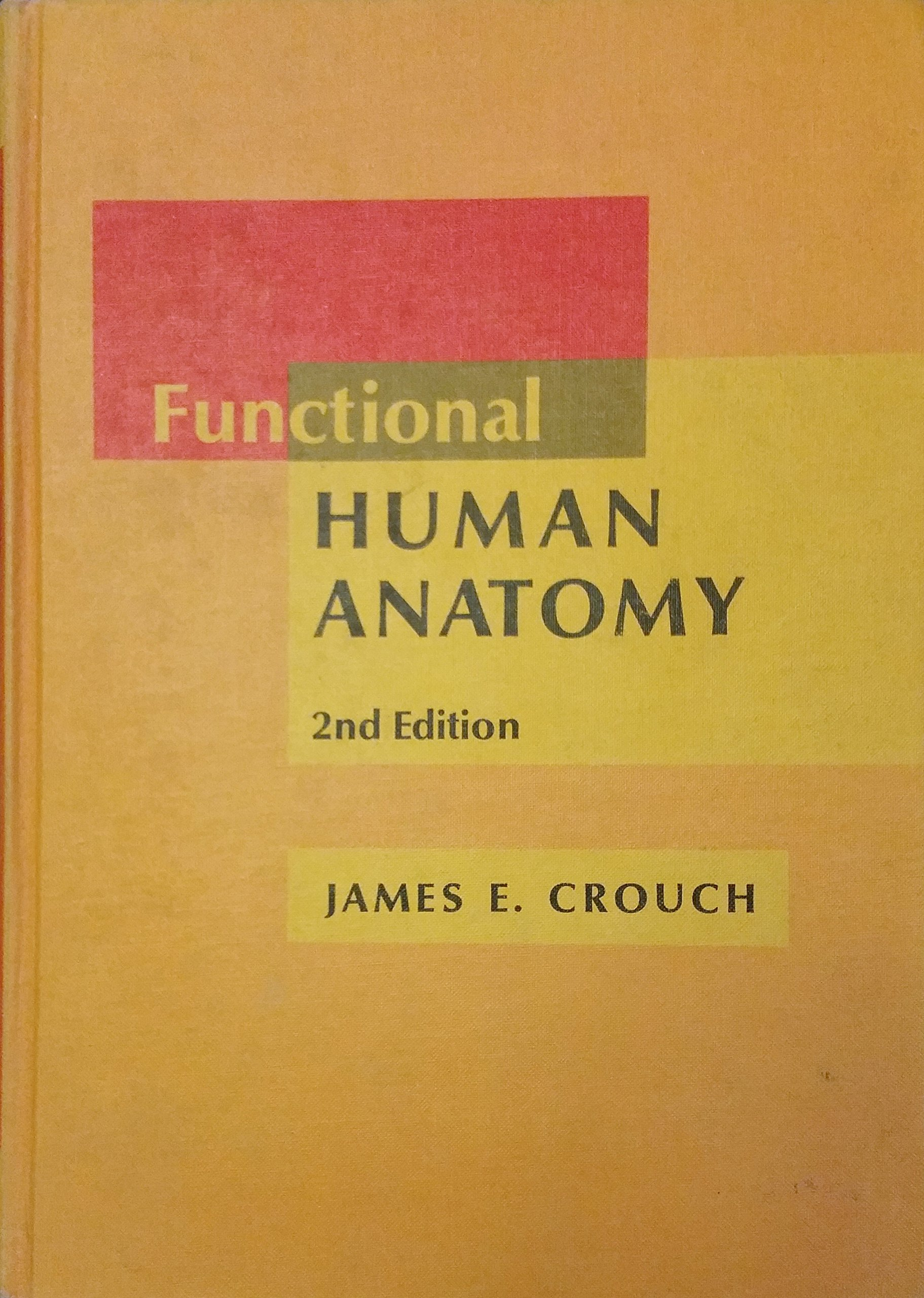 Functional Human Anatomy James Ensign Crouch 9780812103410 Amazon