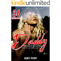 Daddy Virgin Daughter Taboo Sex Story: 36 Adult Books: Forbidden Explicit Dirty Women Erotica Collection (Big Rough…