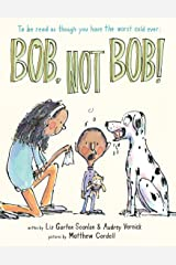 Bob, Not Bob! *to be read as though you have the worst cold ever Kindle Edition