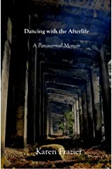 Dancing with the Afterlife Kindle Edition