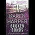 Broken Bonds: A thrilling romantic suspense novel (Cold Creek Book 3)