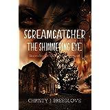 Screamcatcher: The Shimmering Eye