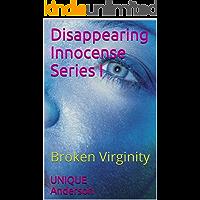 Disappearing Innocence Series I: Broken Virginity
