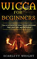 Wicca For Beginners: How To Get Started With