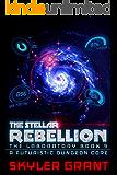 The Stellar Rebellion: A Futuristic Dungeon Core (The Laboratory Book 9)