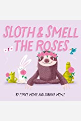 Sloth and Smell the Roses (A Hello!Lucky Book) Kindle Edition