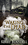 Waking the Dead (The Dead Series Book 2)