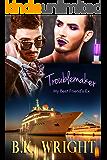 TROUBLEMAKER: (My Best Friend's Ex)