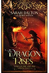 The Dragon Rises (The Land of Fire and Ash Book 3) Kindle Edition