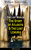 The Lost Worlds: The Story of Atlantis & The Lost Lemuria (Illustrated): Ancient Mysteries Studies