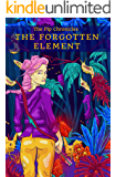 The Forgotten Element (The Pip Chronicles Book 1)
