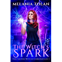 The Witch's Spark (The Silver Witch Chronicles Book 1)