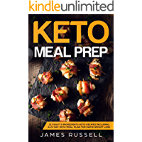 KETO MEAL PREP: 113 Easy 5-Ingredients Keto Recipes Including a 21-Day Keto Meal Plan for Rapid Weight Loss (English Edition)
