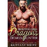 Bodyguard Dragon's Demon Hunter (Irish Dragon Shifter Brothers Book 14)