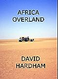 Africa Overland (English Edition)