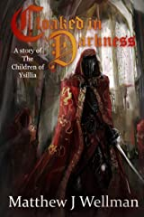 Cloaked in Darkness: A Tale of Magic and Revenge. (Children of Ysillia Book 1) Kindle Edition