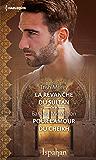 La revanche du sultan - Pour l'amour du cheikh (ISPAHAN)