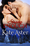 Strong Enough: A Tribute Romance (Special Ops: Homefront Book 6)