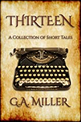 Thirteen: A collection of Dark tales Kindle Edition