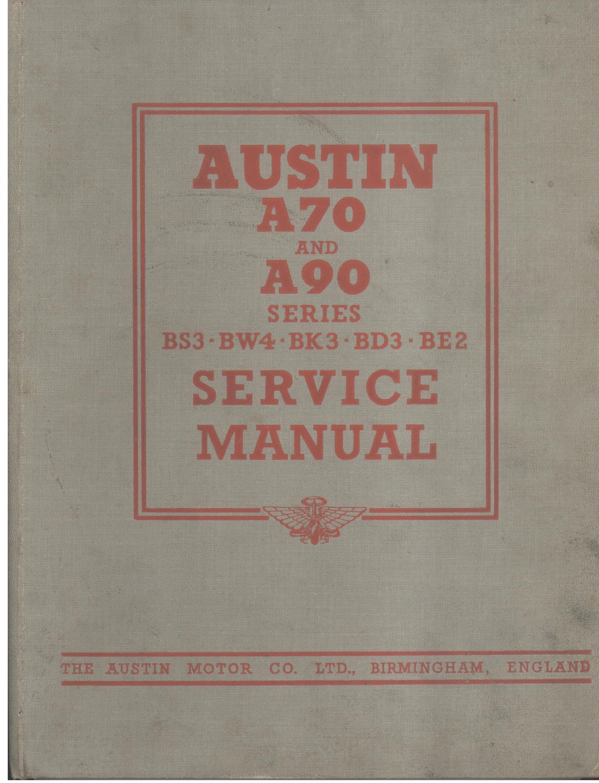 Austin A70 And A90 Series BS3 - BW4 - BK3 - BD3 - BE2 Service Manual.:  Amazon.co.uk: Austin Motor Company: Books