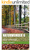 Naturwunder 6: foto collection (English Edition)