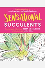 Sensational Succulents: An Adult Coloring Book of Amazing Shapes and Magical Patterns Paperback