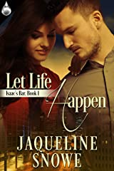 Let Life Happen (Isaac's Bar Book 1) Kindle Edition