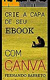 Crie a Capa de seu ebook com Canva (Série Capas Livro 3)