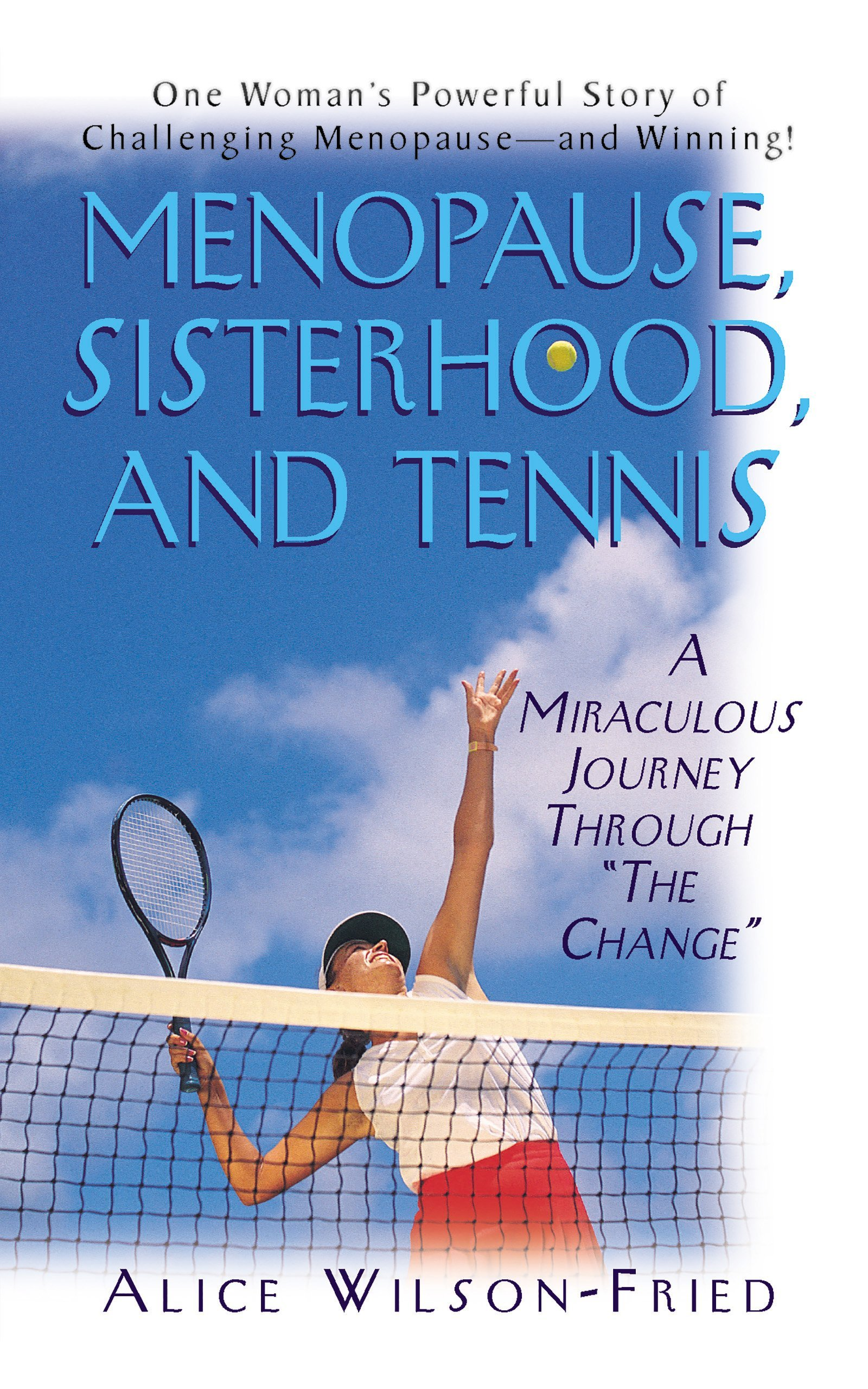 "Menopause, Sisterhood, and Tennis: A Miraculous Journey Through ""The Change"" PDF"