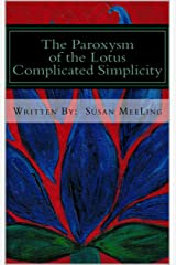 Complicated Simplicity (The Paroxysm of the Lotus Book Series 1) Kindle Edition