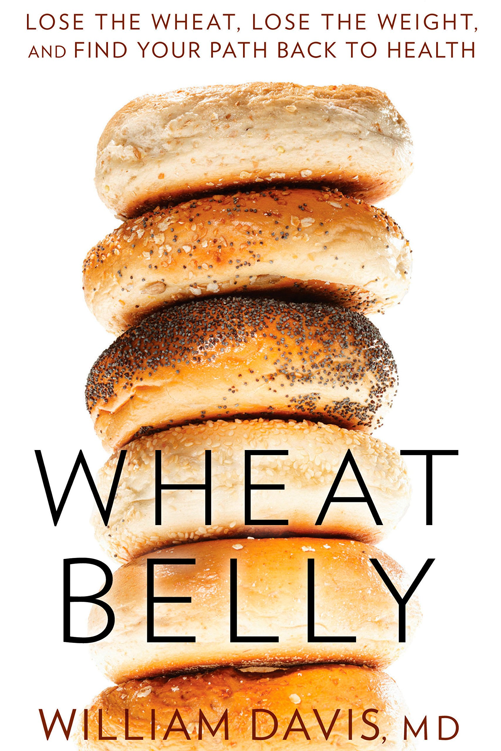 Download Wheat Belly: Lose the Wheat, Lose the Weight, and Find Your Path Back to Health pdf epub