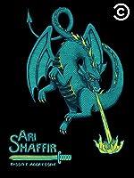Ari Shaffir: Passive Aggressive