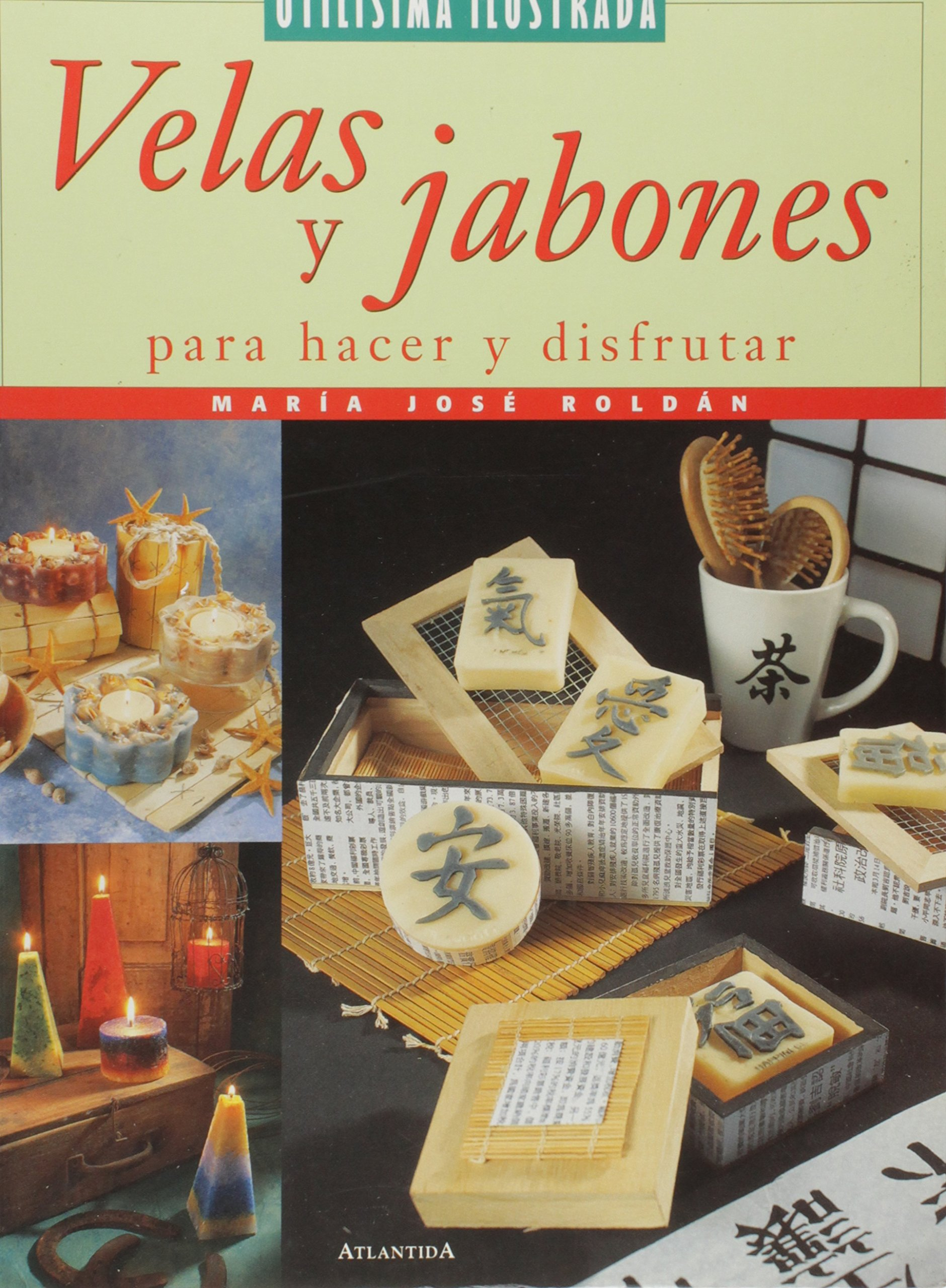 Velas Y Jabones: Para Hacer Y Disfrutar (Spanish Edition) (Spanish) Paperback – Illustrated, December 1, 2001