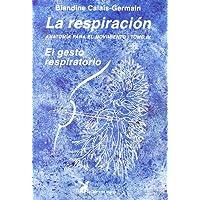 La Respiración. Anatomía Para El Movimiento - Tomo IV