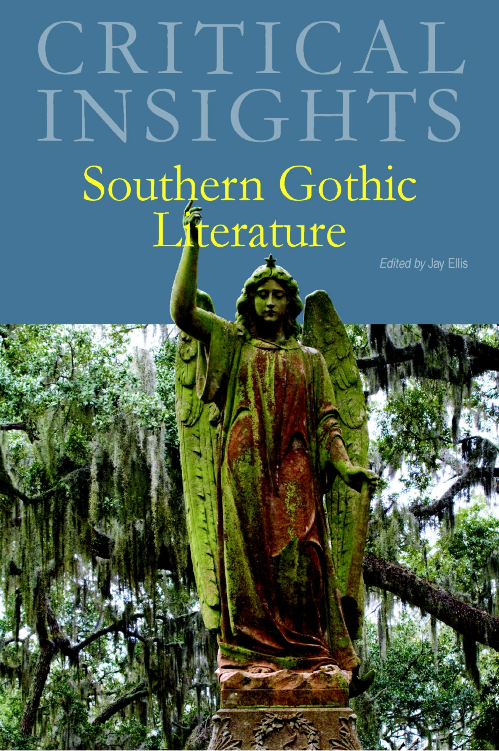Southern Gothic Literature Critical Insights Jay Ellis 9781429838238 Amazon Books