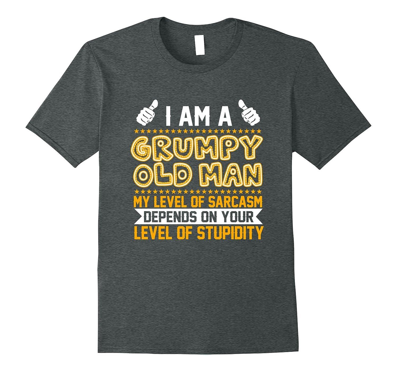 I Am A Grumpy Old Man My Level Of Sarcasm shirt