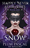 Snow: A Reverse Harem Fairytale Series, FREE DOWNLOAD! (The Happily Never After Series Book 1)