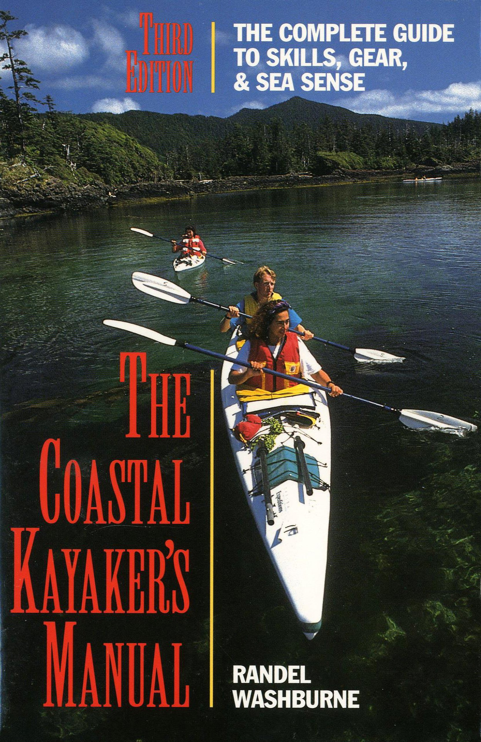 The Coastal Kayaker's Manual, 3rd: The Complete Guide to Skills, Gear, and Sea Sense (Sea Kayaking How- To)