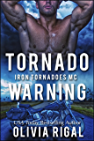 Tornado Warning (The Iron Tornadoes MC Book 8)