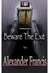 Beware The Exit Kindle Edition