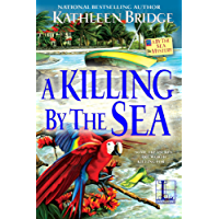 A Killing by the Sea (A By the Sea Mystery Book 2)