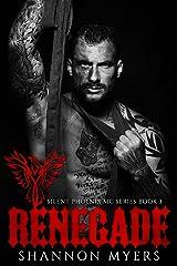 Renegade (Silent Phoenix MC Series Book 3) Kindle Edition