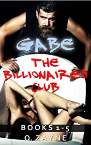Gabe: The Billionaires Club Books 1-5 (BDSM Interracial Erotica Book 0)