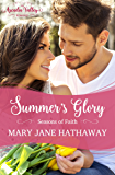 Summer's Glory: Seasons of Faith Book One (Arcadia Valley Romance 2)